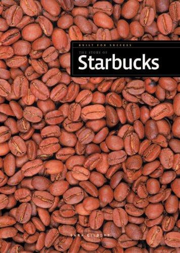 The Story of Starbucks (Paperback): Sara Gilbert