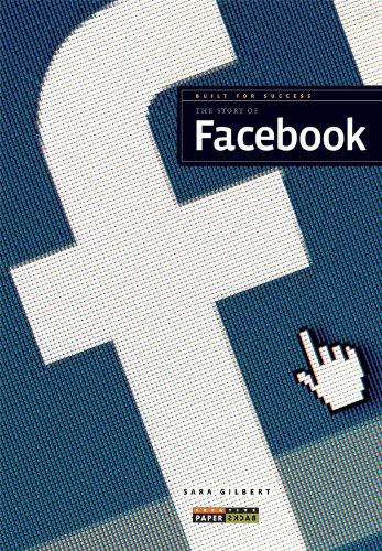 Built for Success: The Story of Facebook: Gilbert, Sara