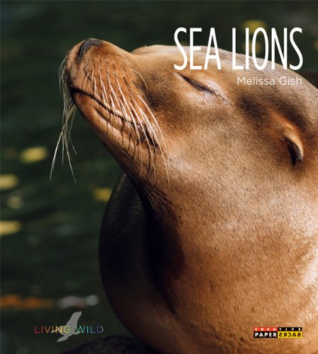 Sea Lions (Living Wild (Paperback)): Gish, Melissa