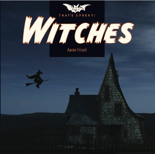 That's Spooky: Witches: Frisch, Aaron