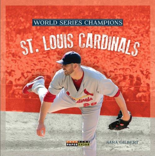 World Series Champs: St. Louis Cardinals (World Series Champions): Gilbert, Sara