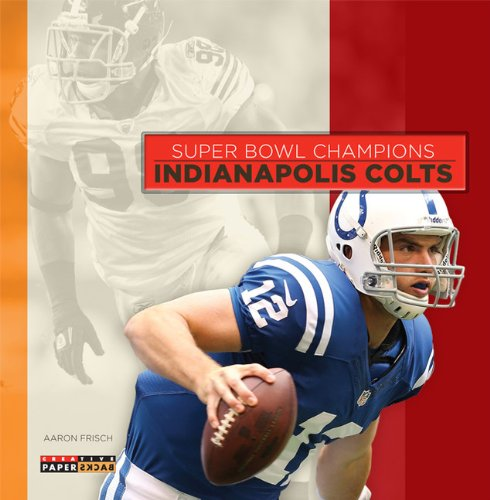 Super Bowl Champions: Indianapolis Colts: Frisch, Aaron