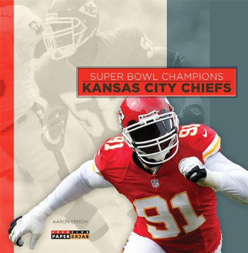 Super Bowl Champions: Kansas City Chiefs (Super Bowl Champions (Paperback)): Frisch, Aaron