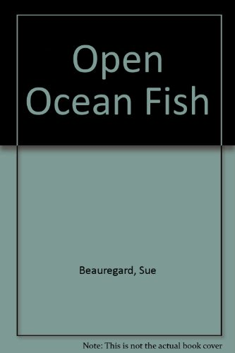 Open Ocean Fish: Beauregard, Sue