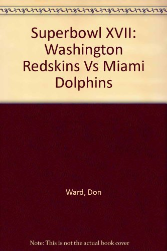 Superbowl XVII: Washington Redskins Vs Miami Dolphins: Ward, Don