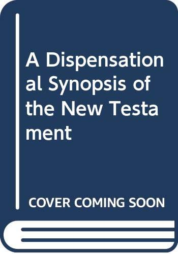 9780898140286: A Dispensational Synopsis of the New Testament