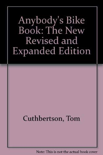 9780898150049: Anybody's Bike Book: The New Revised and Expanded Edition