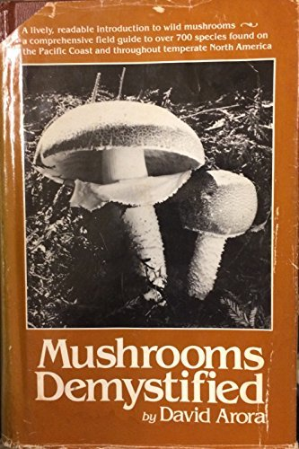 Mushrooms Demystified: A Comprehensive Guide to the Fleshy Fungi of the Central California Coast: ...