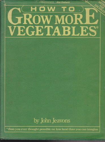 9780898150742: How to Grow More Vegetables (Cloth)