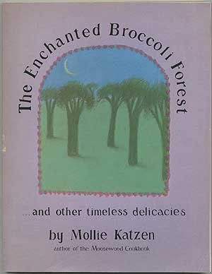 9780898150780: Enchanted Broccoli Forest: And Other Timeless Delicacies
