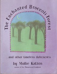 9780898150780: The Enchanted Broccoli Forest: And Other Timeless Delicacies