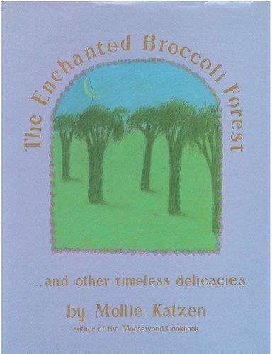 The Enchanted Broccoli Forest . and other timeless delicacies: Katzen, Mollie (SIGNED)