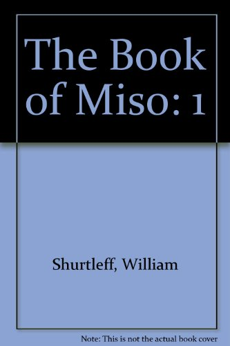 9780898150971: The Book of Miso: Savory, High-Protein Seasoning: 1