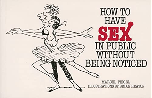 9780898151152: How to Have Sex in Public Without Being Noticed