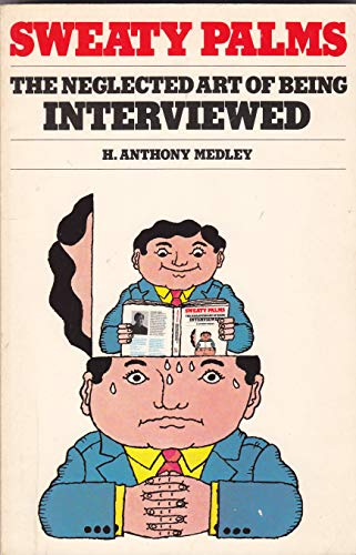 9780898151398: Sweaty Palms: The Neglected Art of Being Interviewed