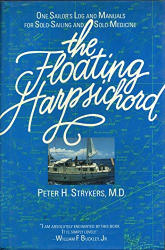 THE FLOATING HARPSICHORD One Sailor's Log and: Strykers, Peter H.