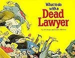 9780898152852: What to Do with a Dead Lawyer