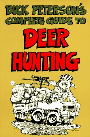 9780898152913: Buck Peterson's Complete Guide to Deer Hunting (Roadkill)