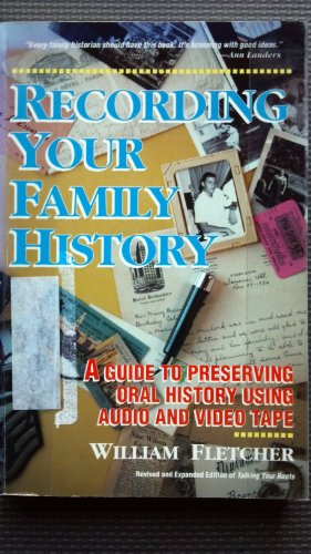 9780898153248: Recording Your Family History: A Guide to Presenting Oral History on Audio and Video Tape