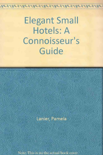 9780898153361: Elegant Small Hotels: A Connoisseur's Guide