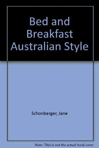 Bed and Breakfast Australian Style: Jane Schonberger; George