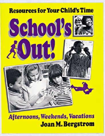 School's Out!: Bergstrom, Joan M.