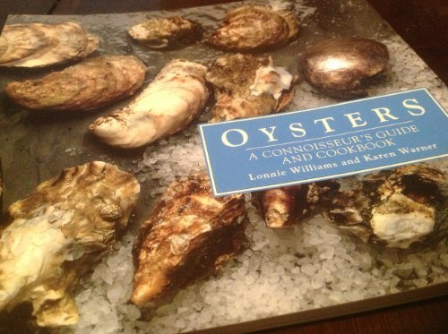 Oysters : A Connoisseur's Guide and Cookbook: Karen Warner; Lonnie