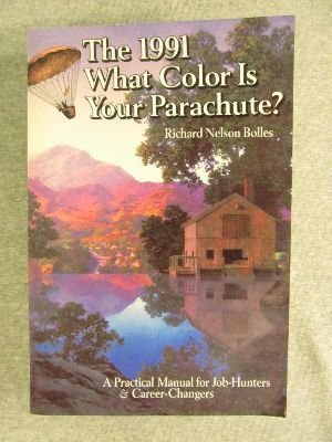 9780898153859: What Color Is Your Parachute? 1991: A Practical Manual for Job Hunters and Career Changers