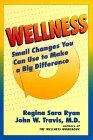 Wellness: Small Changes You Can Use to: Ryan, Regina Sara;