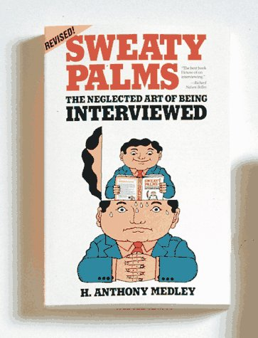 9780898154030: Sweaty Palms: The Neglected Art of Being Interviewed