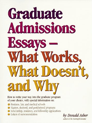 graduate admission essays write your way Graduate admissions essays, fourth edition: write your way into the graduate school of your choice - ebook written by donald asher read this book using google play.