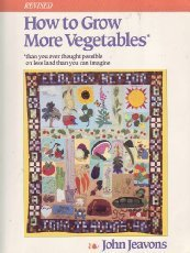 9780898154153: How to Grow More Vegetables: Than You Ever Thought Possible on Less Land Than You Can Imagine
