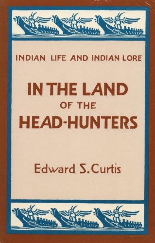 9780898154214: In the Land of the Head-Hunters (Indian Life and Indian Lore)
