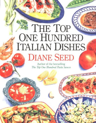 The Top One Hundred Italian Dishes (0898154340) by Diane Seed