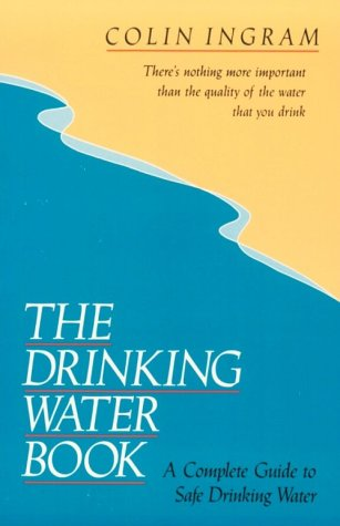 9780898154368: The Drinking Water Book: A Complete Guide to Safe Drinking Water