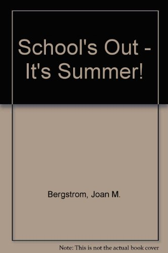 School's Out - It's Summer!: Craig Bergstrom; Joan