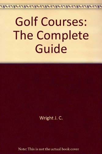 9780898154658: Golf Courses: The Complete Guide