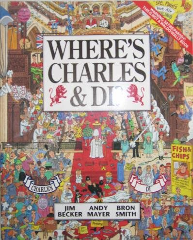 Where's Charles & Di?: Created by Jim Becker, Andy Mayer and Bron Smith