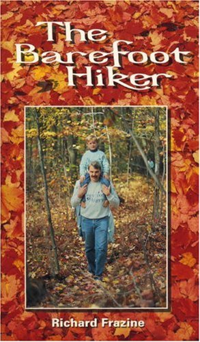 9780898155259: The Barefoot Hiker: A Book About Bare Feet and How Their Sensitivity Can Provide Not Only an Unique Dimension of Pleasure, but Also Significant Bene