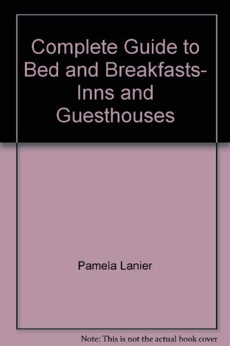 9780898155303: Complete Guide to Bed and Breakfasts- Inns and Guesthouses