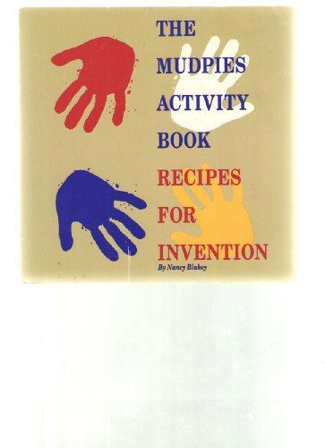 The Mudpies Activity Book: Recipes for Invention: Blakey, Nancy