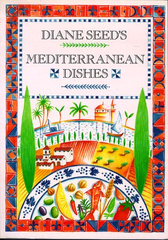Diane Seed's Mediterranean Dishes: Seed, Diane