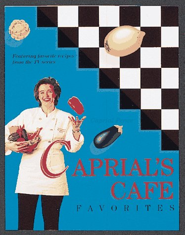 Caprial's Cafe Favorites