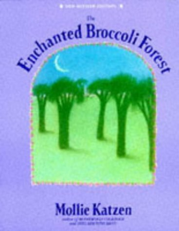9780898156010: The Enchanted Broccoli Forest: And Other Timeless Delicacies