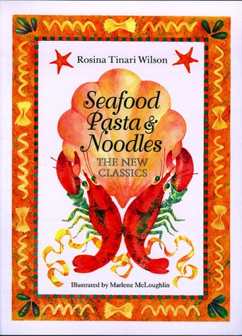 SEAFOOD, PASTA & NOODLES the New Classics
