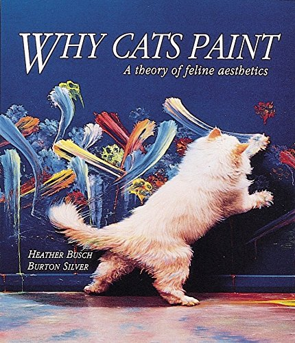 9780898156126: Why Cats Paint: A Theory of Feline Aesthetics