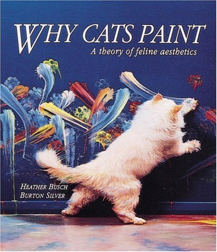 9780898156232: Why Cats Paint: A Theory of Feline Aesthetics