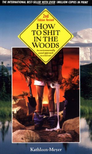 9780898156270: How to Shit in the Woods: An Environmentally Sound Approach to a Lost Art