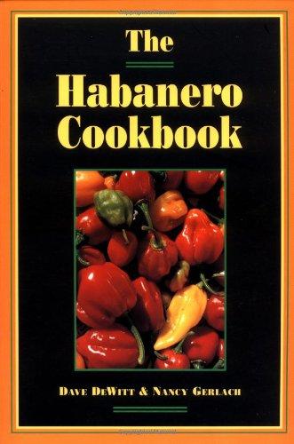 9780898156386: The Habanero Cookbook