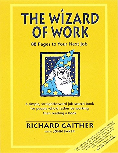 Wizard of Work: 88 Pages to Your Next Job: Gaither, Richard